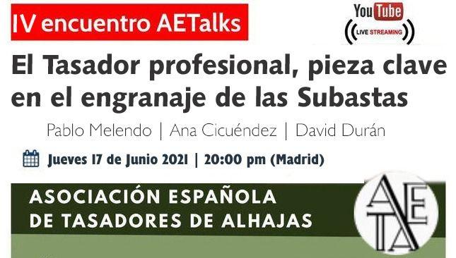 Tasadores y Casas de Subastas, cita esta tarde con el IV Encuentro AETAlks