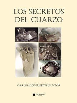 El libro Los Secretos del Cuarzo, de Carles Domènech.